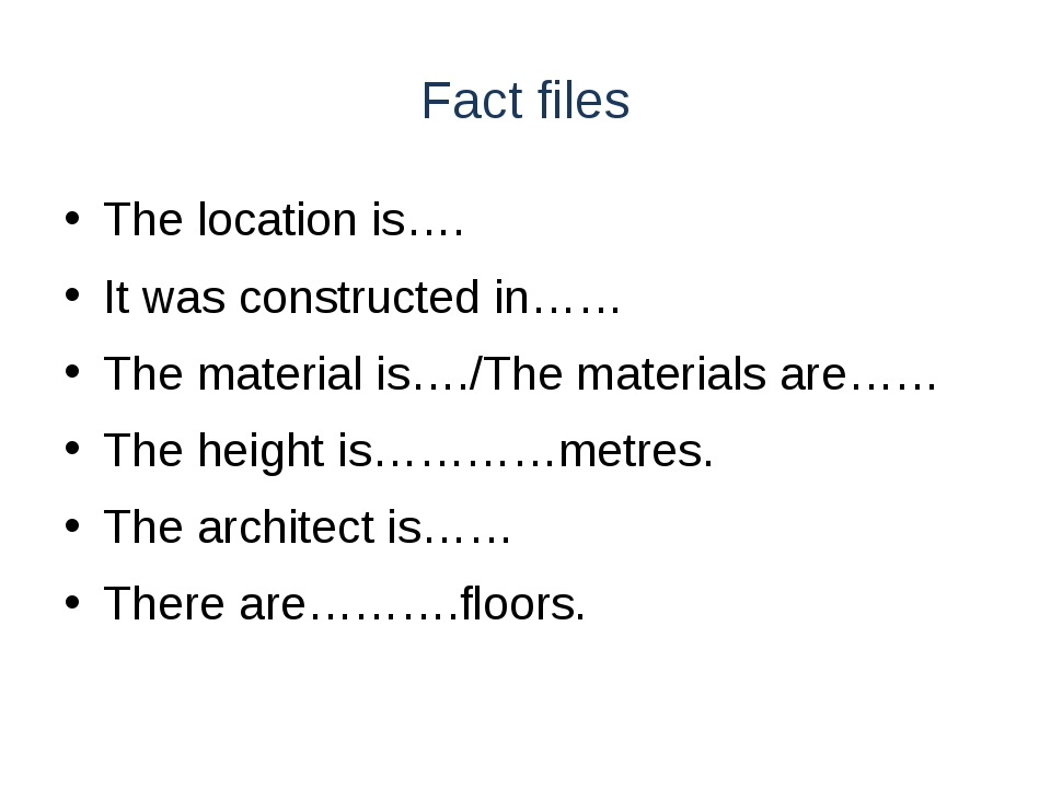 Fact files The location is…. It was constructed in…… The material is…./The ma...