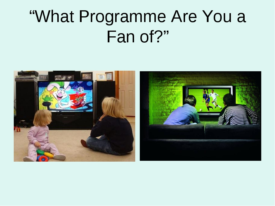 """""""What Programme Are You a Fan of?"""""""