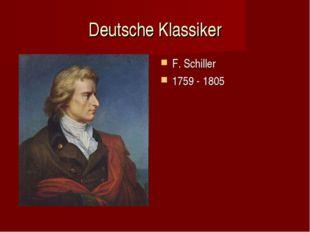 Deutsche Klassiker F. Schiller 1759 - 1805