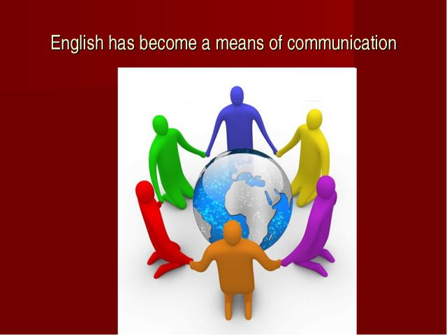 English has become a means of communication