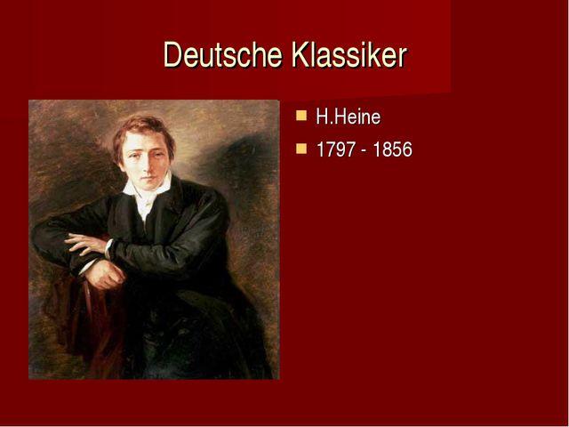 Deutsche Klassiker H.Heine 1797 - 1856