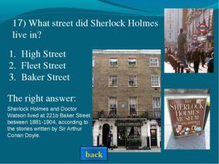 Sherlock Holmes and Doctor Watson lived at 221b Baker Street between 1881-190