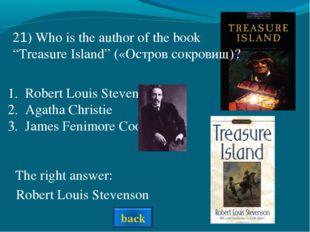 Robert Louis Stevenson Agatha Christie James Fenimore Cooper The right answer