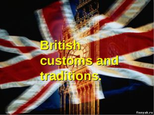 British customs and traditions.