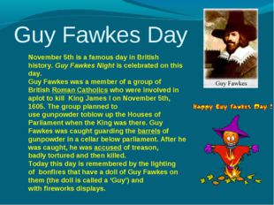 Guy Fawkes Day November 5th is a famous day in British history. Guy Fawkes N