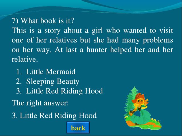 The right answer: 7) What book is it? This is a story about a girl who wanted...