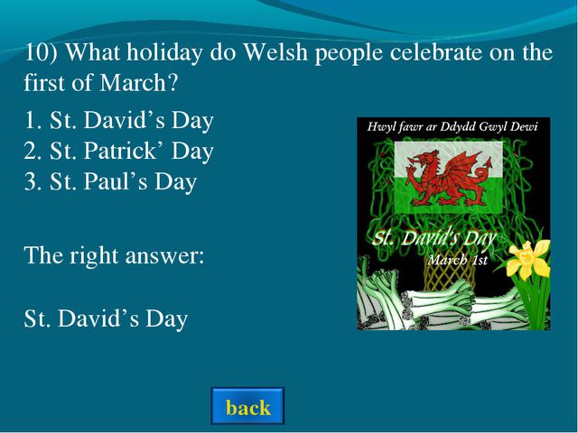 The right answer: St. David's Day 1. St. David's Day 2. St. Patrick' Day 3. S...