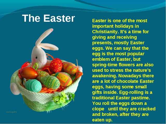 The Easter 	Easter is one of the most important holidays in Christianity. It'...