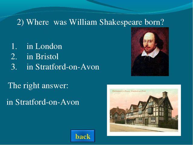 2) Where was William Shakespeare born? in London in Bristol in Stratford-on-A...