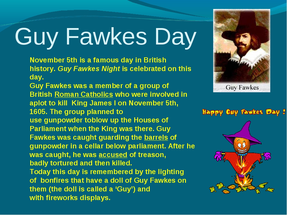Guy Fawkes Day November 5th is a famous day in British history. Guy Fawkes N...