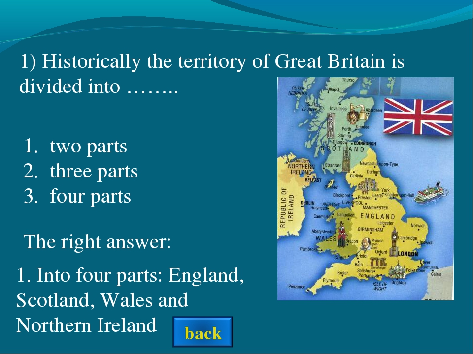 The right answer: 1) Historically the territory of Great Britain is divided i...