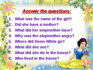 Answer the questions: What was the name of the girl? Did she have a mother? W