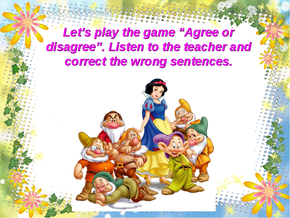 "Let's play the game ""Agree or disagree"". Listen to the teacher and correct th..."