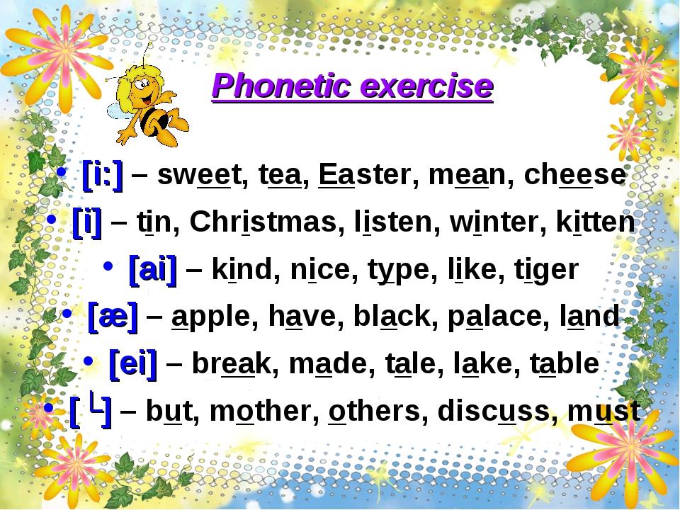 Phonetic exercise [i:] – sweet, tea, Easter, mean, cheese [i] – tin, Christma...