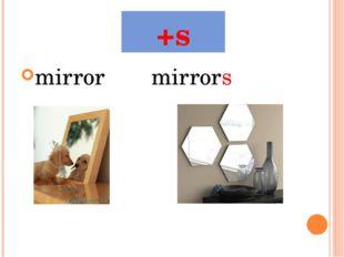 mirrormirrors +s