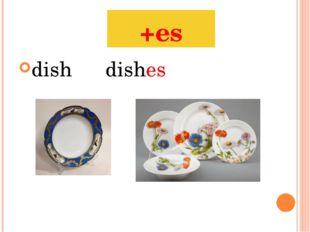 dishdishes +es