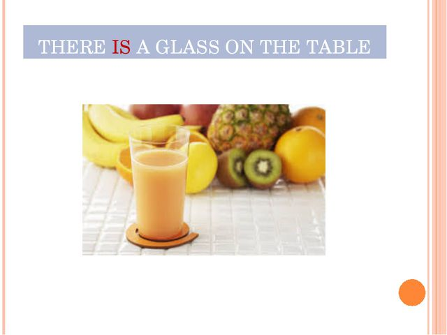 THERE IS A GLASS ON THE TABLE