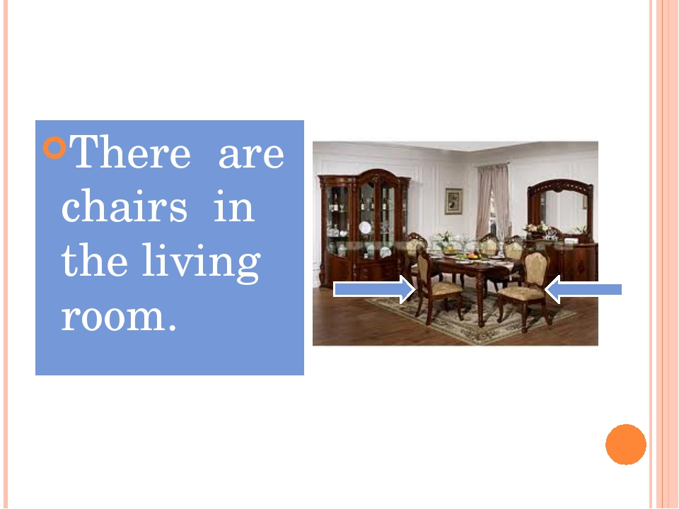 There are chairs in the living room.