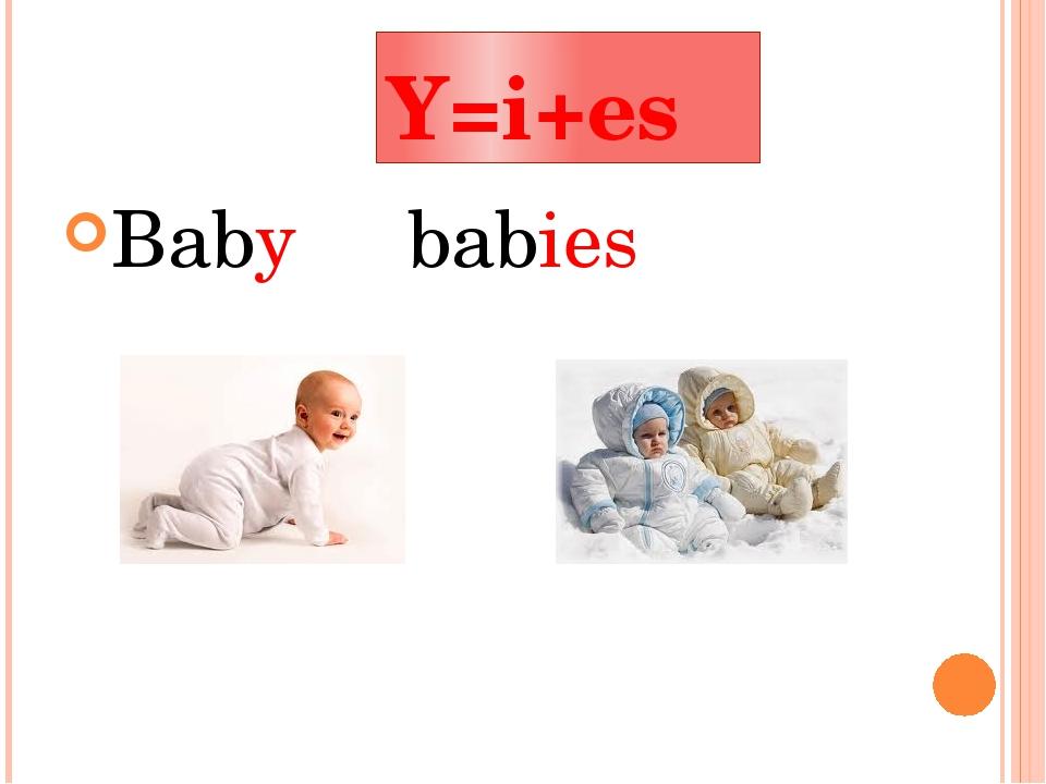 Y=i+es Babybabies