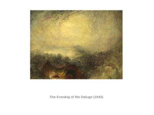 The Evening of the Deluge (1843)