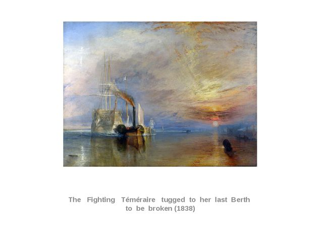 The Fighting Téméraire tugged to her last Berth to be broken (1838)