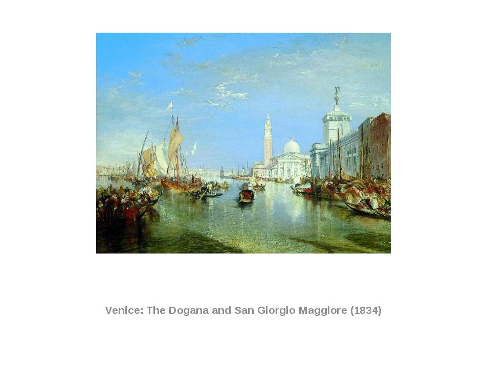 Venice: The Dogana and San Giorgio Maggiore (1834)