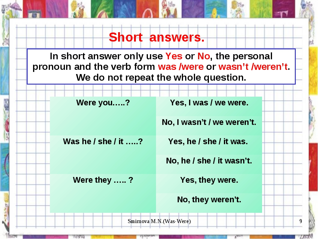 Short answers. In short answer only use Yes or No, the personal pronoun and t...