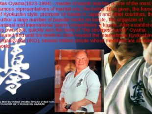 Mas Oyama(1923-1994) - master of karate teacher, is one of the most famous re