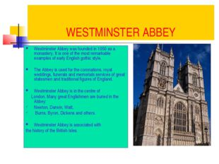 WESTMINSTER ABBEY Westminster Abbey was founded in 1050 as a monastery. It is