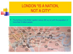 "LONDON ""IS A NATION, NOT A CITY"" The territory of the British capital is abou"