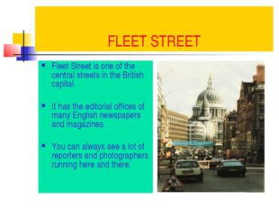 FLEET STREET Fleet Street is one of the central streets in the British capita
