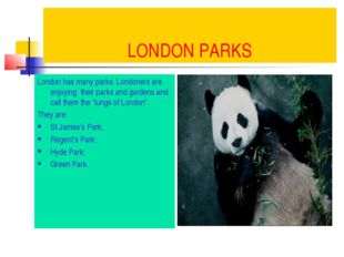 LONDON PARKS London has many parks. Londoners are enjoying their parks and ga