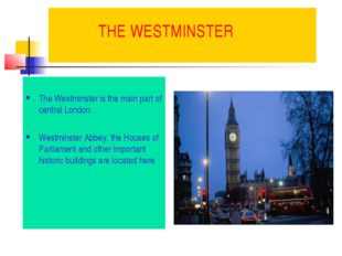 THE WESTMINSTER The Westminster is the main part of central London. Westmins