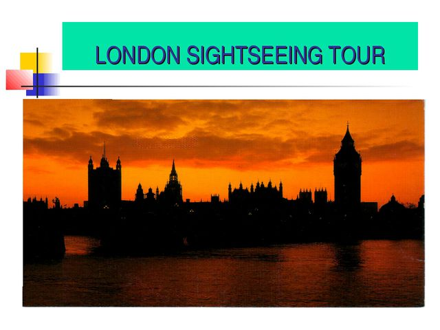 LONDON SIGHTSEEING TOUR