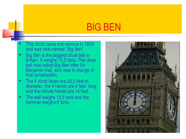 "BIG BEN This clock came into service in 1859 and was nick-named ""Big Ben"". B..."