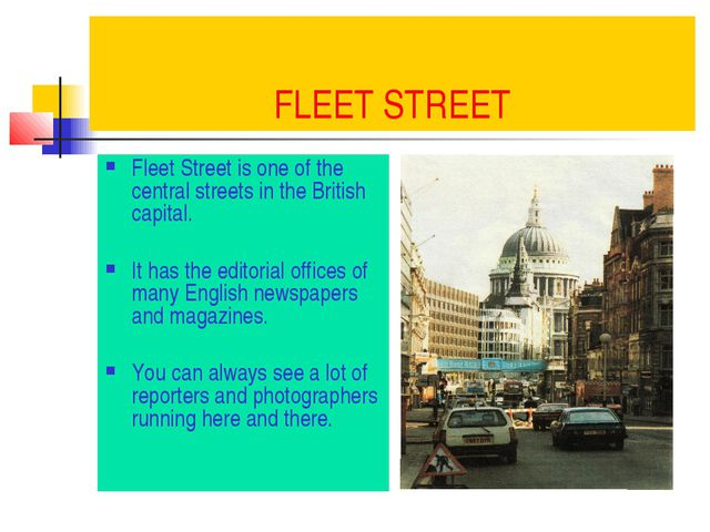 FLEET STREET Fleet Street is one of the central streets in the British capita...