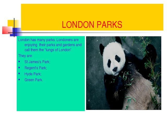 LONDON PARKS London has many parks. Londoners are enjoying their parks and ga...