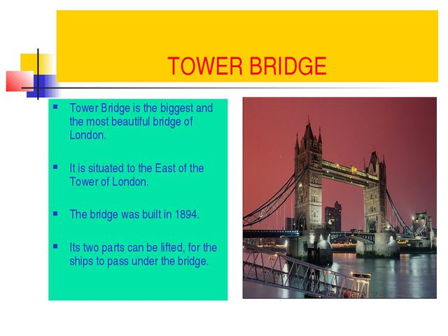 TOWER BRIDGE Tower Bridge is the biggest and the most beautiful bridge of Lon...