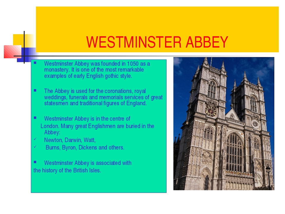WESTMINSTER ABBEY Westminster Abbey was founded in 1050 as a monastery. It is...