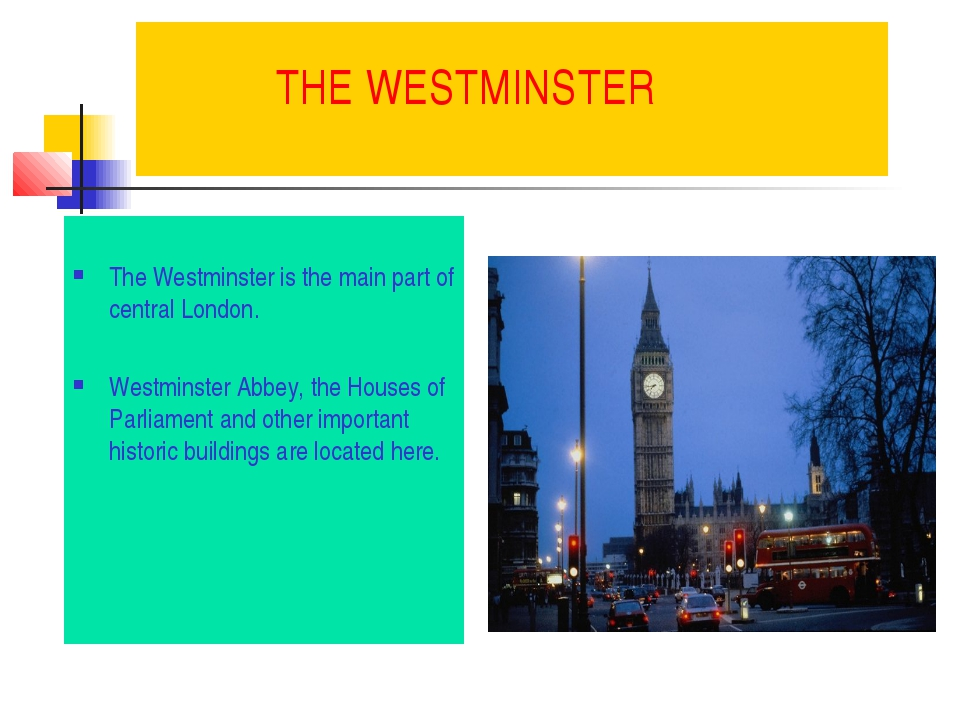 THE WESTMINSTER The Westminster is the main part of central London. Westmins...