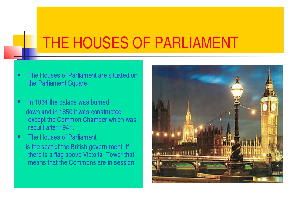 THE HOUSES OF PARLIAMENT The Houses of Parliament are situated on the Parlia...