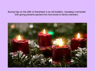 Boxing Day on the 26th of December is an old tradition, nowadays connected wi