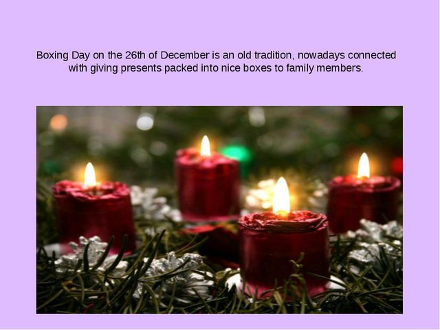 Boxing Day on the 26th of December is an old tradition, nowadays connected wi...