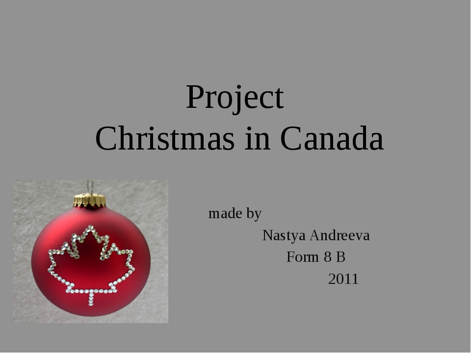 Project Christmas in Canada made by Nastya Andreeva Form 8 B 2011