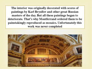 The interior was originally decorated with scores of paintings by Karl Bryull