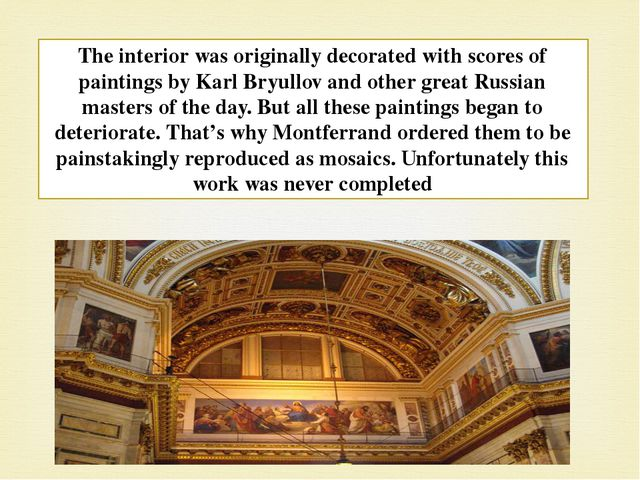 The interior was originally decorated with scores of paintings by Karl Bryull...