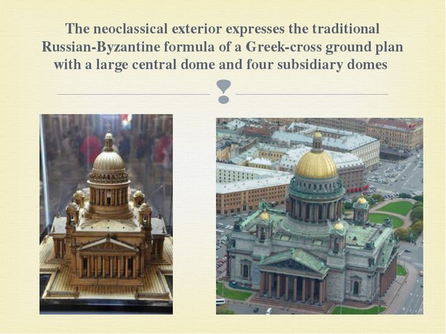 The neoclassical exterior expresses the traditional Russian-Byzantine formula...
