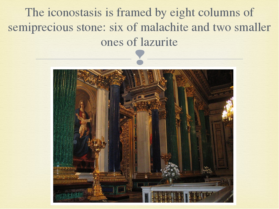 The iconostasis is framed by eight columns of semiprecious stone: six of mala...