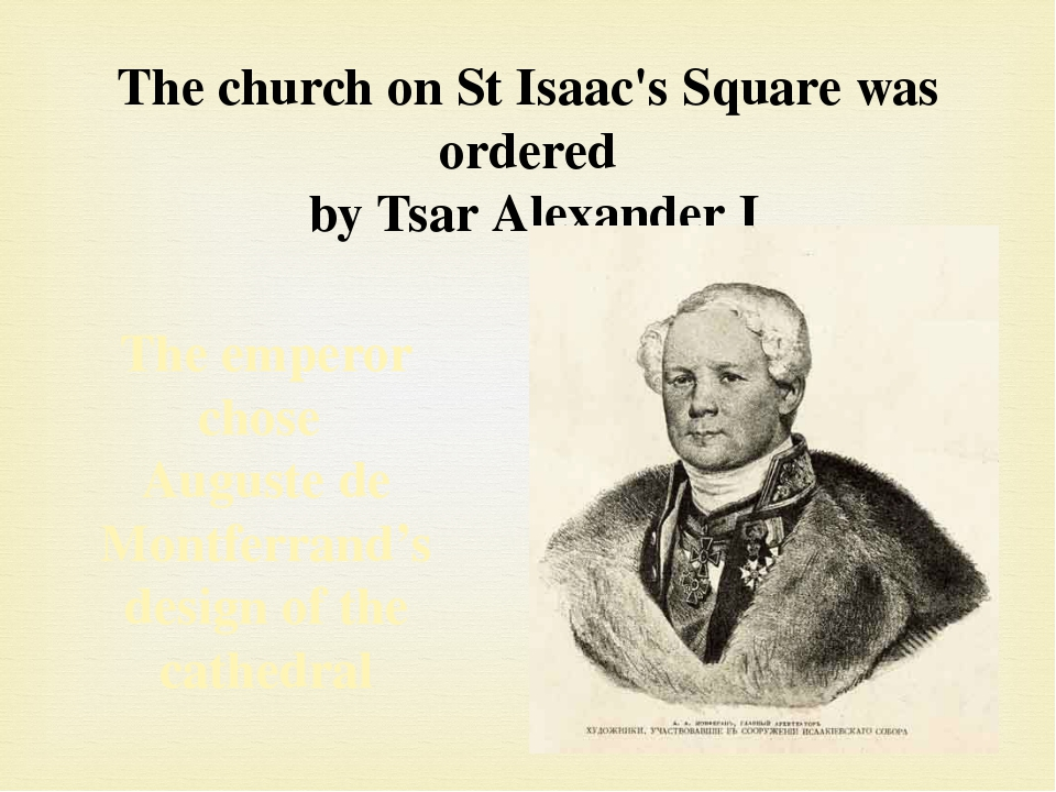 The church on St Isaac's Square was ordered by Tsar Alexander I The emperor c...