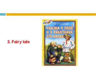 3. Fairy tale